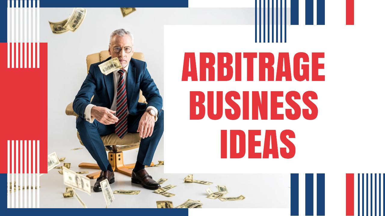 Arbitrage business ideas